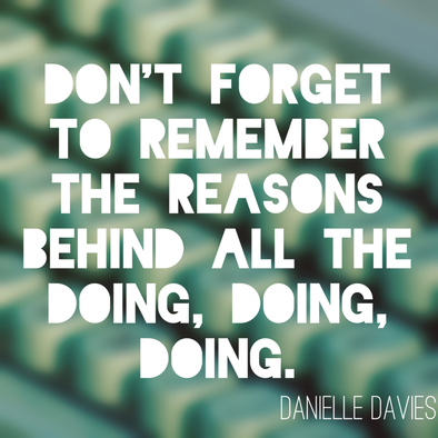 More quotes available at www.danielledavies.com